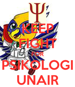 Poster: KEEP FIGHT FOR PSIKOLOGI UNAIR