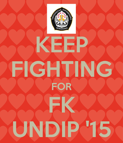 Poster: KEEP FIGHTING FOR FK UNDIP '15