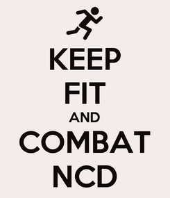 Poster: KEEP FIT AND COMBAT NCD