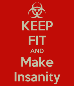 Poster: KEEP FIT AND Make Insanity