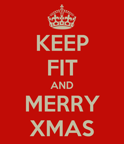 Poster: KEEP FIT AND MERRY XMAS