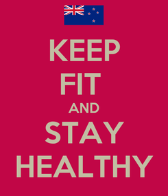 Poster: KEEP FIT  AND STAY HEALTHY