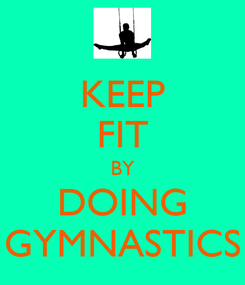 Poster: KEEP FIT BY DOING GYMNASTICS