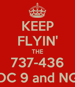Poster: KEEP FLYIN' THE 737-436 DC 9 and NG