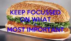Poster: KEEP FOCUSSED ON WHAT IS MOST IMPORTANT