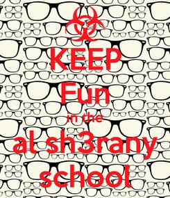 Poster: KEEP Fun in the al sh3rany school