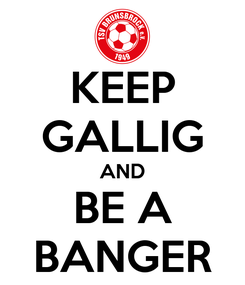 Poster: KEEP GALLIG AND BE A BANGER