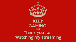 Poster: KEEP GAMING  AND Thank you for  Watching my streaming