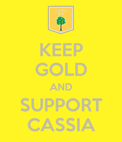 Poster: KEEP GOLD AND SUPPORT CASSIA