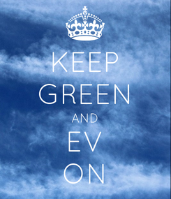 Poster: KEEP GREEN AND EV ON