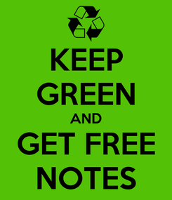 Poster: KEEP GREEN AND GET FREE NOTES