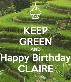 Poster: KEEP GREEN AND Happy Birthday CLAIRE
