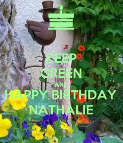 Poster: KEEP GREEN AND HAPPY BIRTHDAY NATHALIE