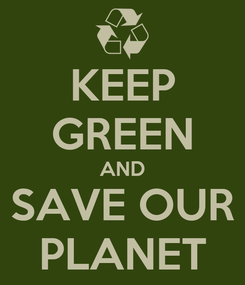 Poster: KEEP GREEN AND SAVE OUR PLANET