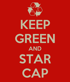 Poster: KEEP GREEN AND STAR CAP