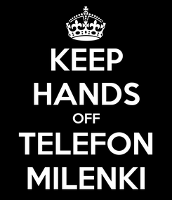Poster: KEEP HANDS OFF TELEFON MILENKI