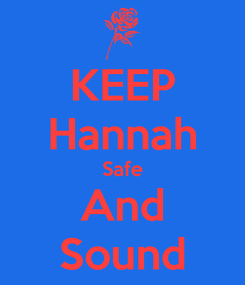 Poster: KEEP Hannah Safe And Sound