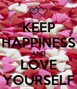 Poster: KEEP HAPPINESS AND LOVE YOURSELF