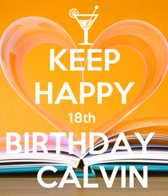 Poster: KEEP HAPPY 18th  BIRTHDAY    CALVIN