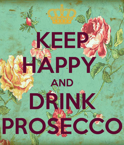 Poster: KEEP HAPPY  AND DRINK PROSECCO