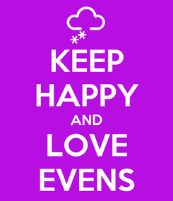 Poster: KEEP HAPPY AND LOVE EVENS