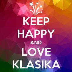 Poster: KEEP HAPPY AND LOVE KLASIKA