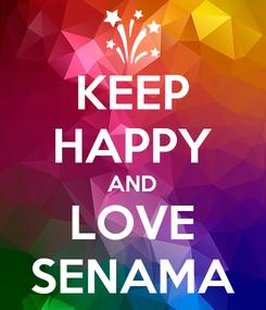 Poster: KEEP HAPPY AND LOVE SENAMA