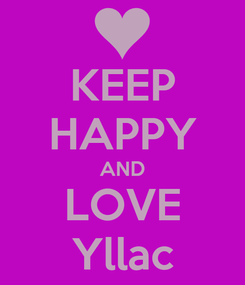 Poster: KEEP HAPPY AND LOVE Yllac