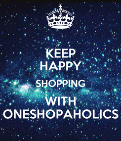 Poster: KEEP HAPPY SHOPPING WITH ONESHOPAHOLICS