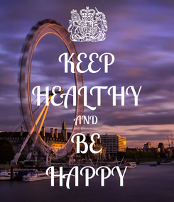 Poster: KEEP HEALTHY AND BE HAPPY