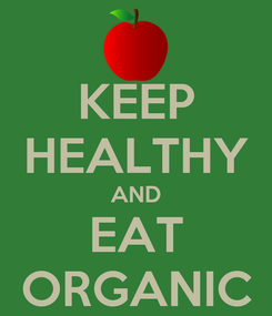 Poster: KEEP HEALTHY AND EAT ORGANIC