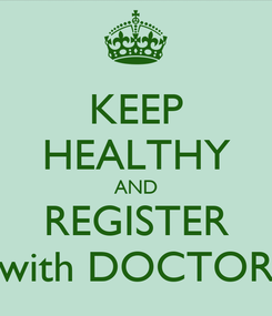 Poster: KEEP HEALTHY AND REGISTER with DOCTOR