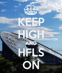 Poster: KEEP HIGH AND HFLS ON