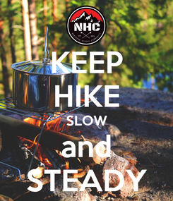 Poster: KEEP HIKE SLOW and STEADY