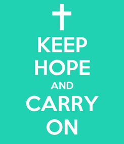 Poster: KEEP HOPE AND CARRY ON