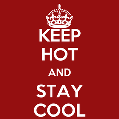 Poster: KEEP HOT AND STAY COOL