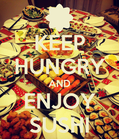 Poster: KEEP HUNGRY AND ENJOY SUSHI