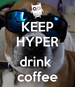 Poster: KEEP HYPER  drink  coffee