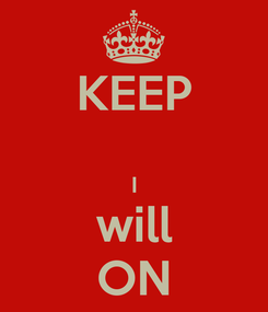 Poster: KEEP  I will ON