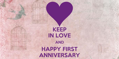 Poster: KEEP IN LOVE AND HAPPY FIRST ANNIVERSARY