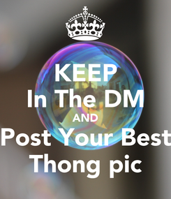 Poster: KEEP In The DM AND Post Your Best Thong pic