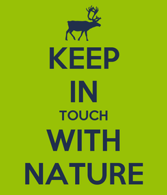 Poster: KEEP IN TOUCH WITH NATURE
