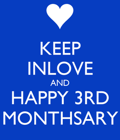 Poster: KEEP INLOVE AND HAPPY 3RD MONTHSARY