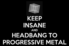 Poster: KEEP INSANE AND HEADBANG TO PROGRESSIVE METAL