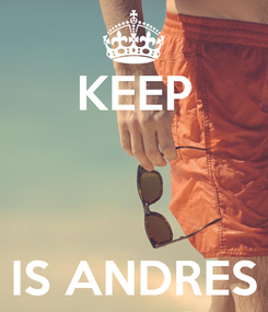 Poster: KEEP    IS ANDRES
