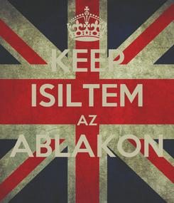 Poster: KEEP ISILTEM AZ ABLAKON