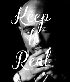 Poster: Keep It Real