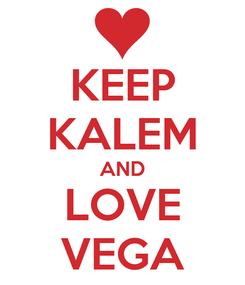 Poster: KEEP KALEM AND LOVE VEGA