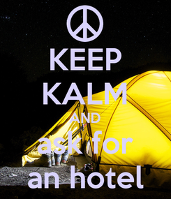 Poster: KEEP KALM AND ask for an hotel