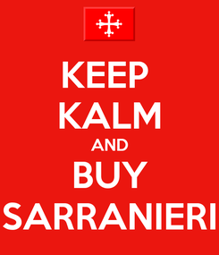 Poster: KEEP  KALM AND BUY SARRANIERI